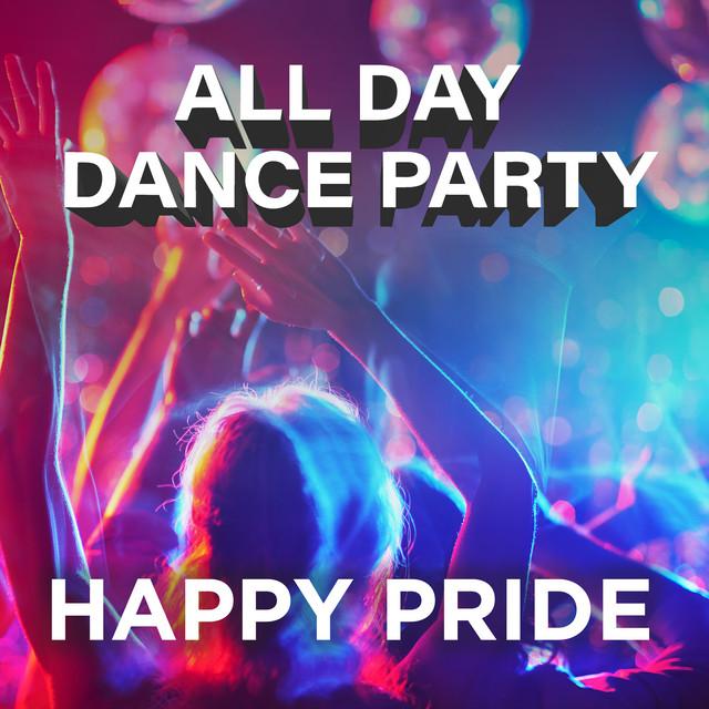 Happy Pride: All Day Dance Party