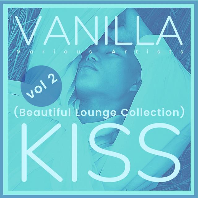 Vanilla Kiss (Beautiful Lounge Collection), Vol. 2