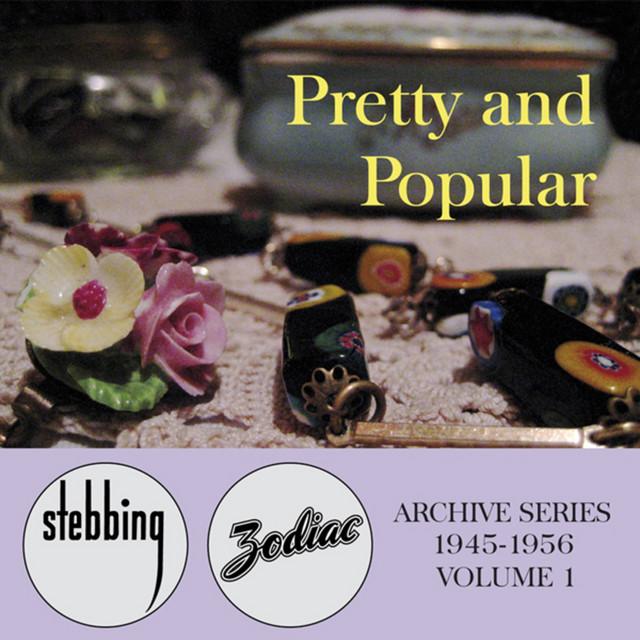 Pretty And Popular - The Stebbing/Zodiac Archive Series, Vol. 1
