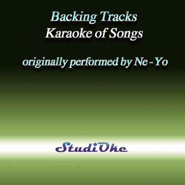 Backing Tracks, Karaoke of Songs, originally performed by Ne-Yo