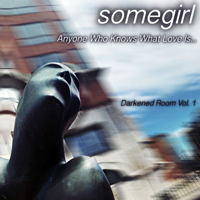 Darkened Room: Anyone Who Knows What Love Is (Vol. 1)