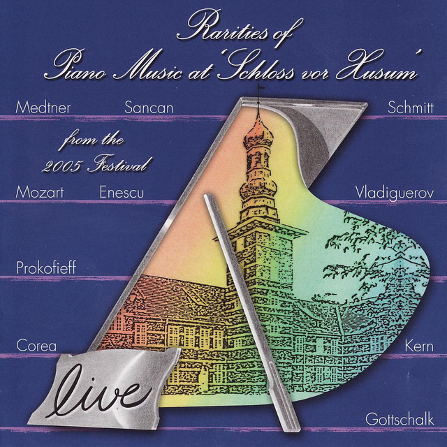 Rarities Of Piano Music 2005: Live Recordings From the Husum Festival