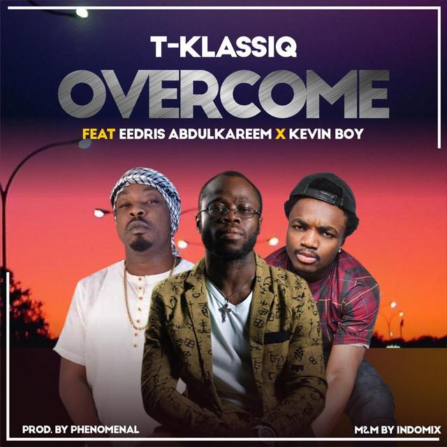 Overcome Feat. Eedris Abdulkareem and Kevin Boy Image