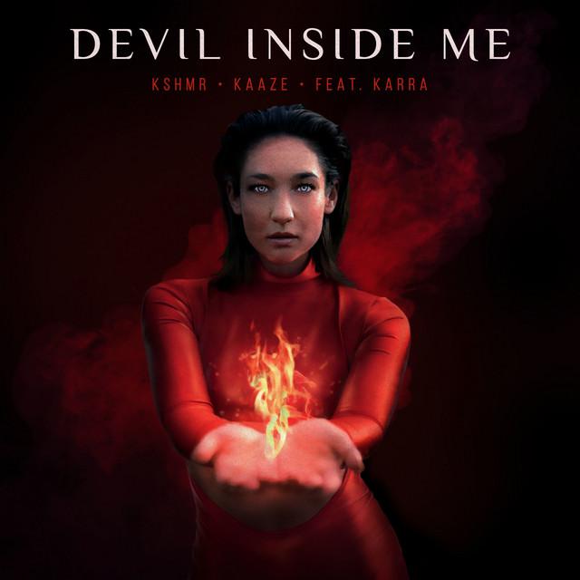 KSHMR & KAAZE & Karra - Devil Inside Me (feat. KARRA)