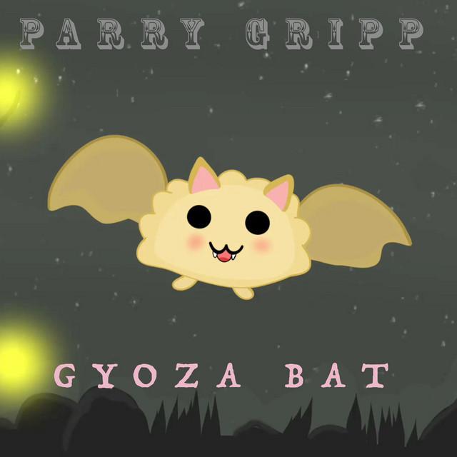 Gyoza Bat by Parry Gripp