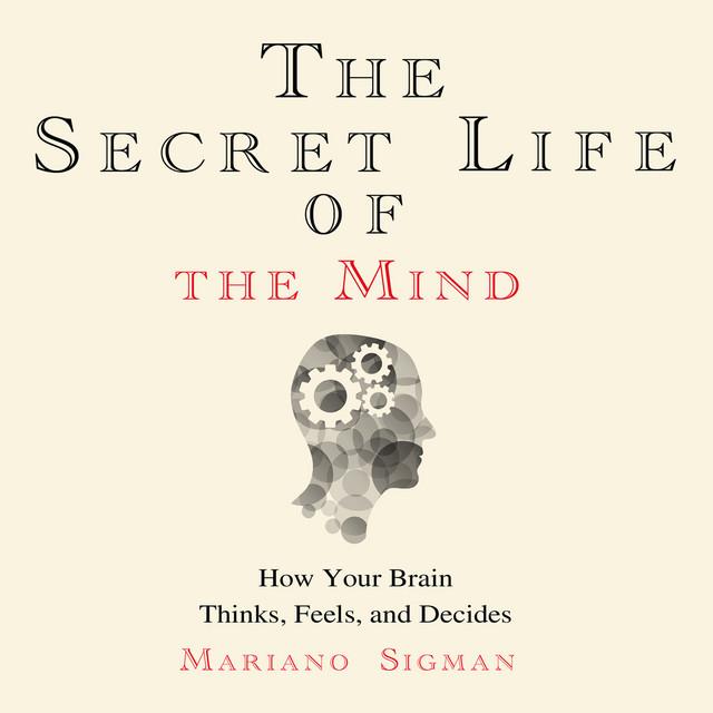 The Secret Life of the Mind (Unabridged)