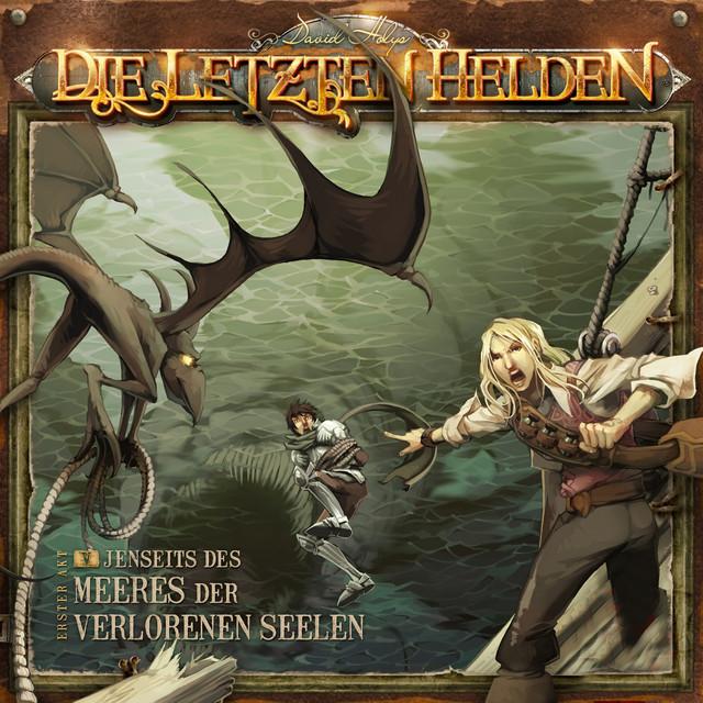 Die Letzten Helden - 05 Jenseits des Meeres der Verlorenen Seelen Cover