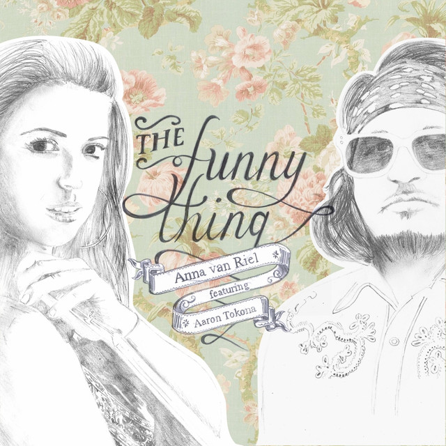 The Funny Thing (feat. Aaron Tokona) by Anna van Riel