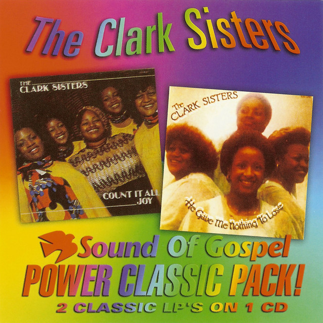 Album cover art: The Clark Sisters - Count It All Joy / He Gave Me Nothing To Loose