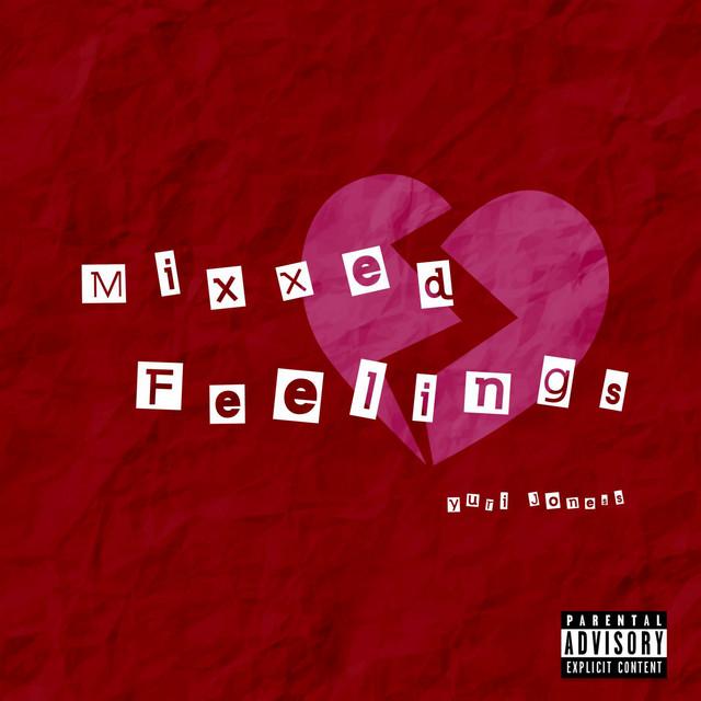 Mixxed Feelings