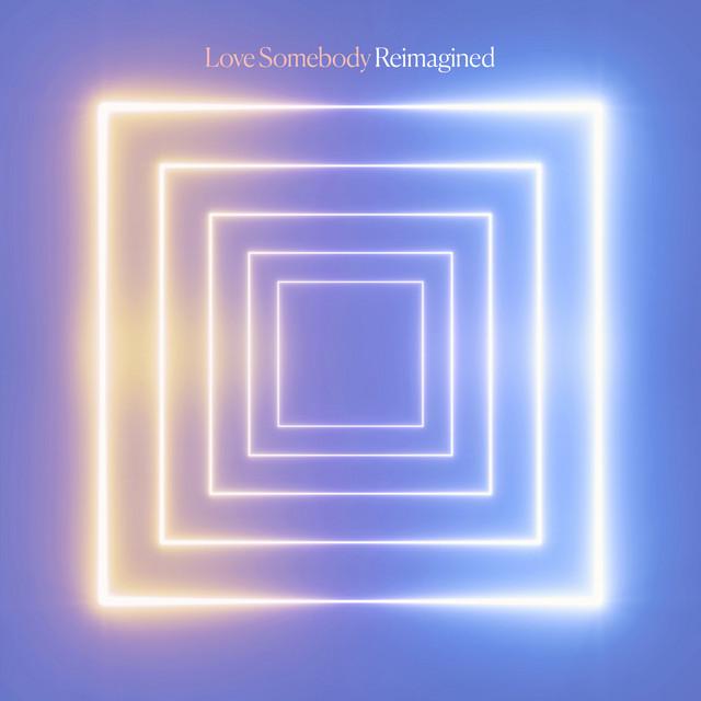 Love Somebody (Josh Kerr Remix)