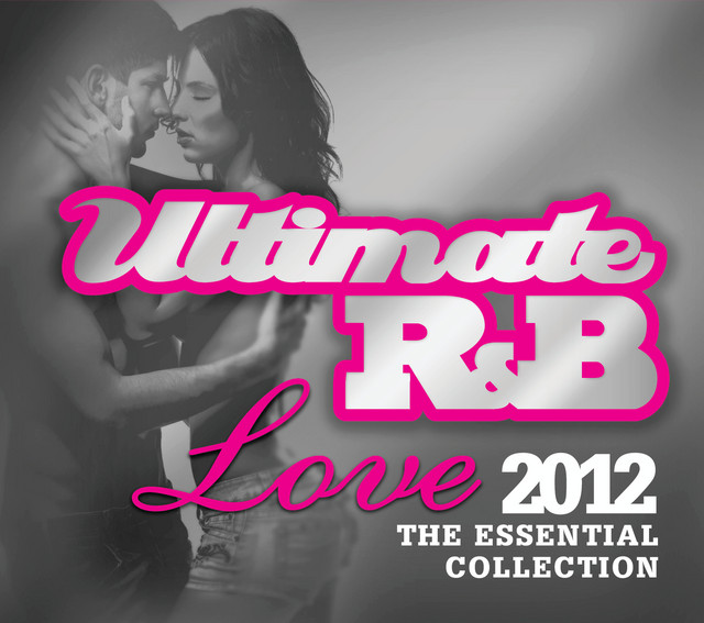 Ultimate R&B Love 2012: The Essential Collection