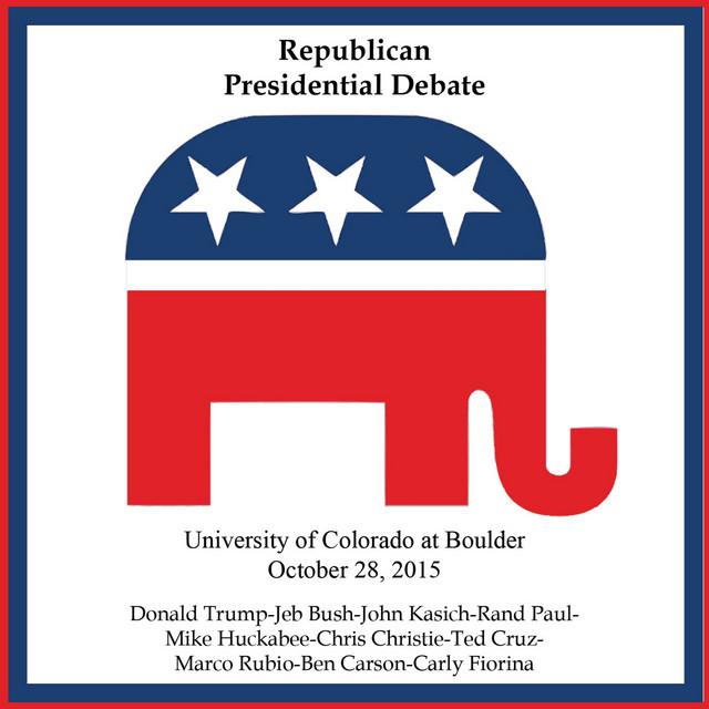 Republic Presidential Debate #3 - University of Colorado at Boulder, October 28, 2015
