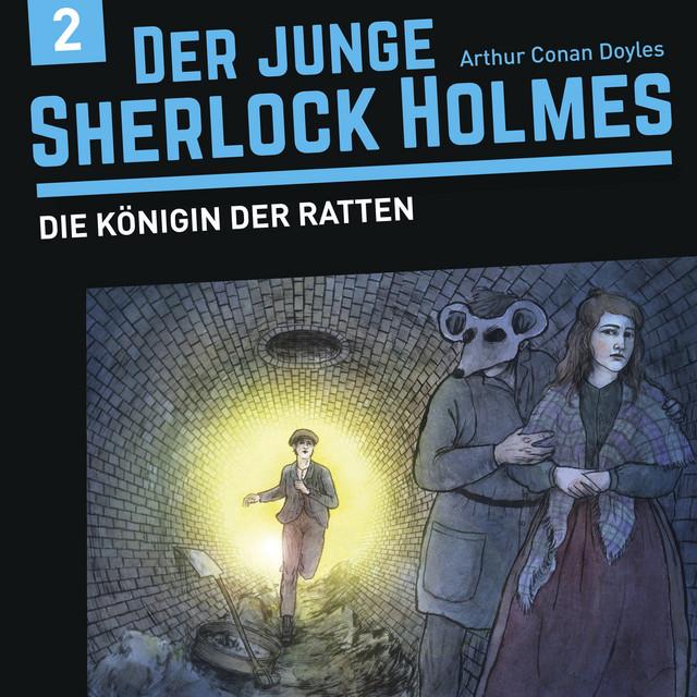 Der junge Sherlock Holmes, Folge 2: Die Königin der Ratten (Hörspiel) Cover