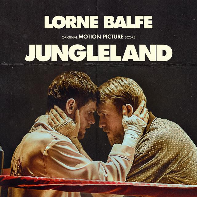 Jungleland (Original Motion Picture Score) - Official Soundtrack