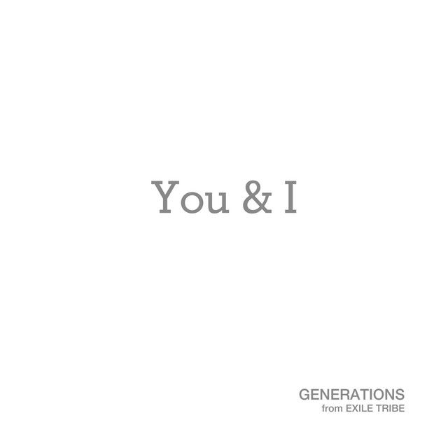 You & I by GENERATIONS from EXILE TRIBE