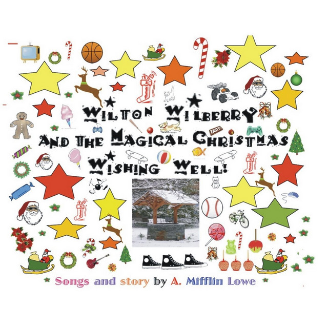Wilton Wilberry and the Magical Christmas Wishing Well by Mifflin Lowe