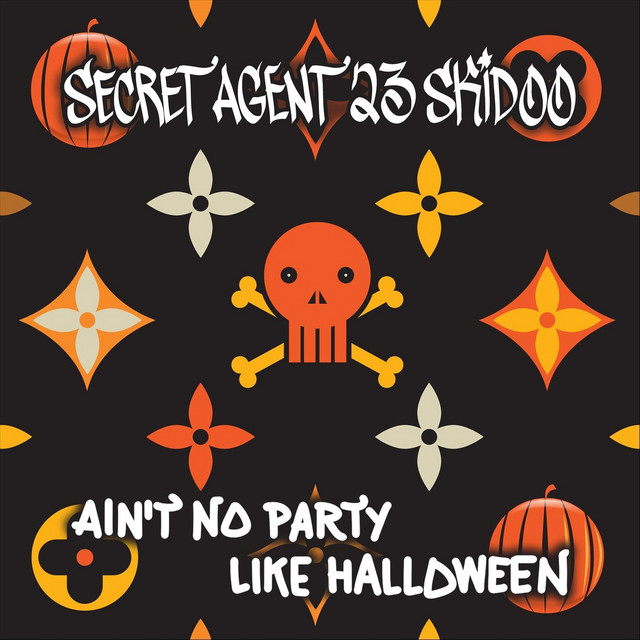 Ain't No Party Like Halloween by Secret Agent 23 Skidoo