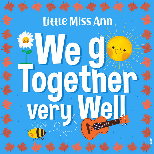 We Go Together Very Well by Little Miss Ann