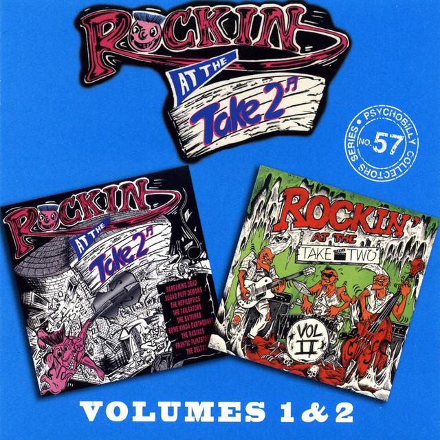 Rockin' At The Take Two: Volumes 1 & 2