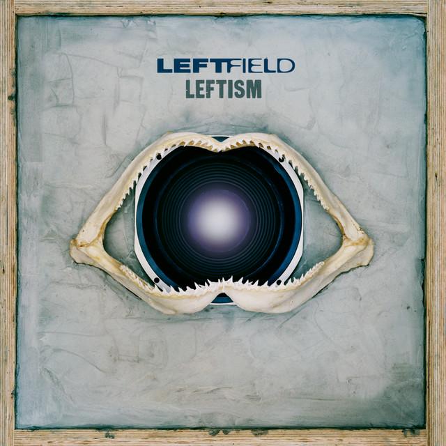 Leftfield  Leftism :Replay