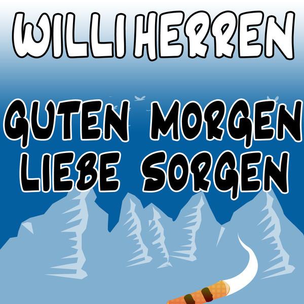 Guten Morgen Liebe Sorgen A Song By Willi Herren On Spotify