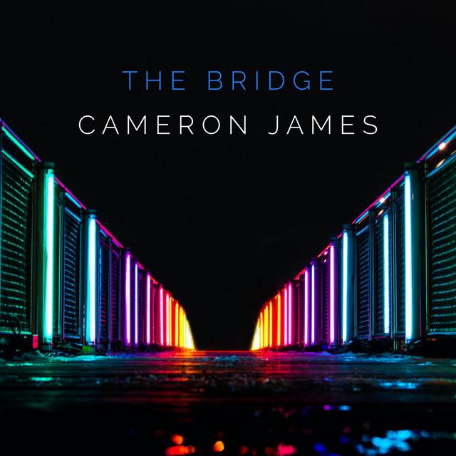 Cameron James - The Bridge