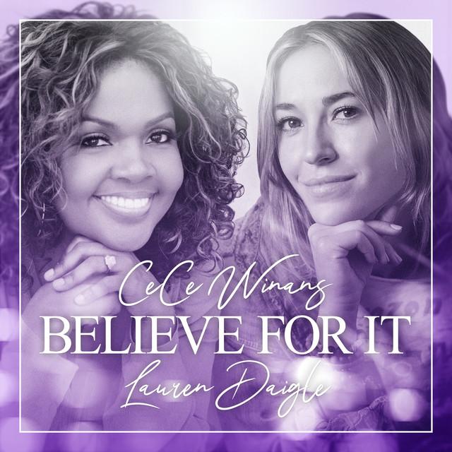CeCe Winans, Lauren Daigle - Believe For It (feat. Lauren Daigle)