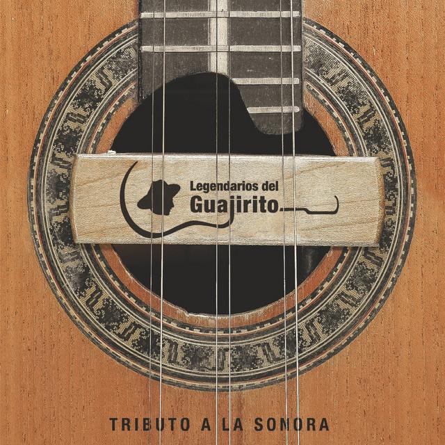 Legendarios del Guajirito: Tributo a la Sonora