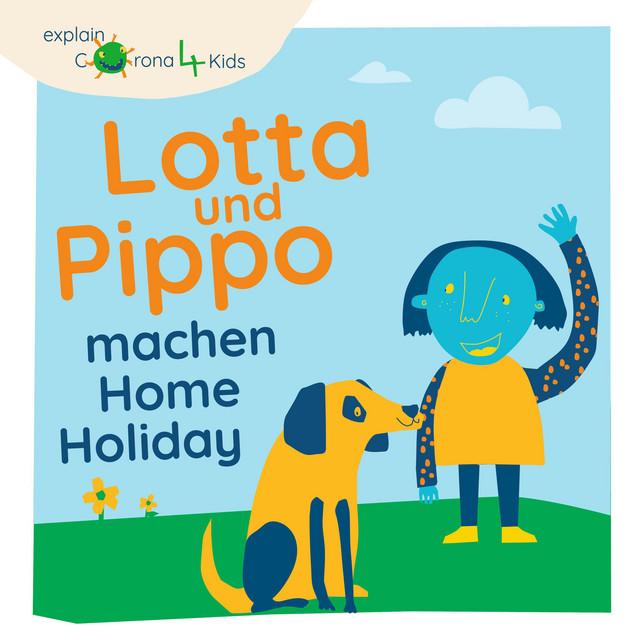 Lotta und Pippo machen Home Holiday