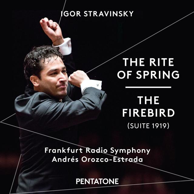 Stravinsky: The Rite of Spring & The Firebird