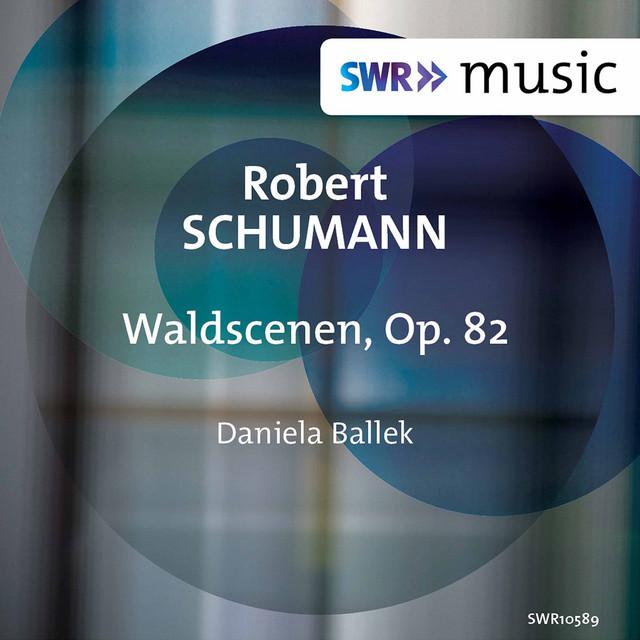 Album cover for Schumann: Waldszenen, Op. 82 by Robert Schumann, Daniela Ballek