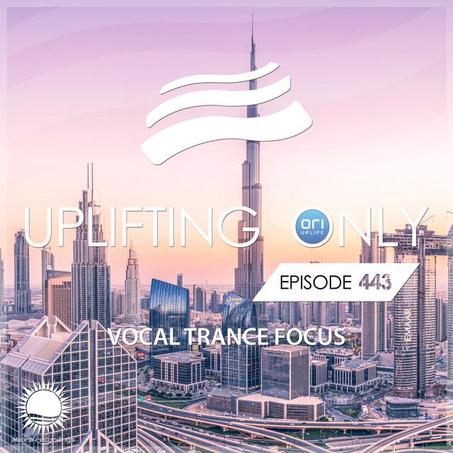 Uplifting Only 443: No-Talking DJ Mix (Vocal Trance Focus Aug. 2021)