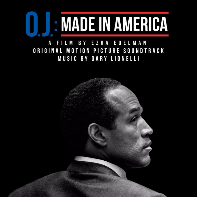 O.J.: Made in America (Original Motion Picture Soundtrack) by Gary Lionelli