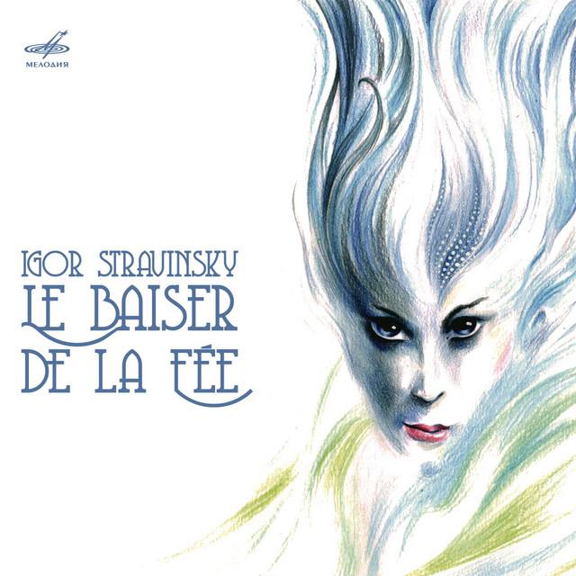 Stravinsky: Le Baiser De La Fée