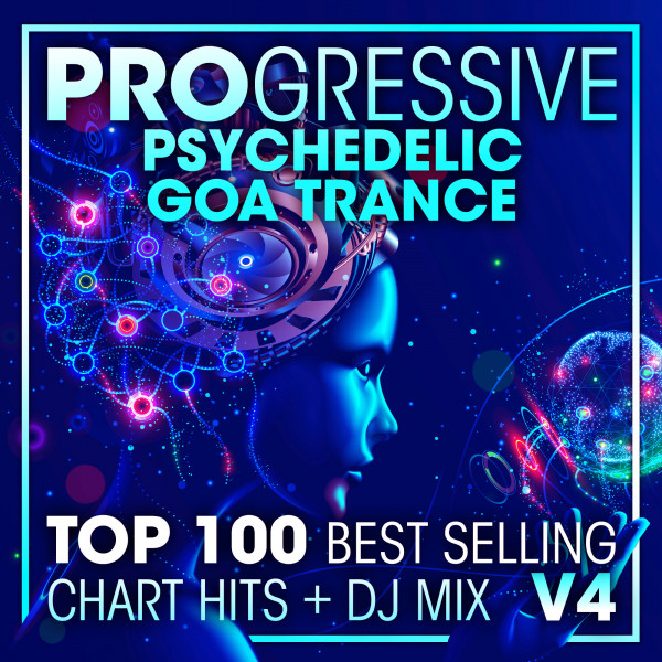 Progressive Psychedelic Goa Trance Top 100 Best Selling Chart Hits + DJ Mix V4