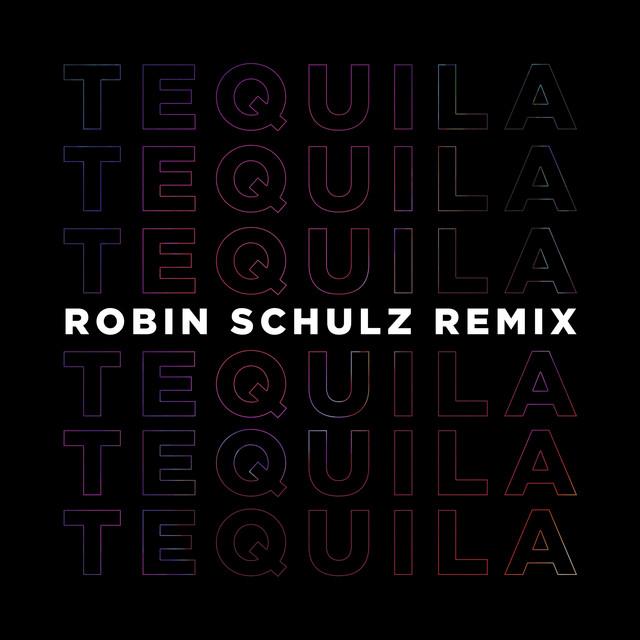 Tequila (Robin Schulz Remix)