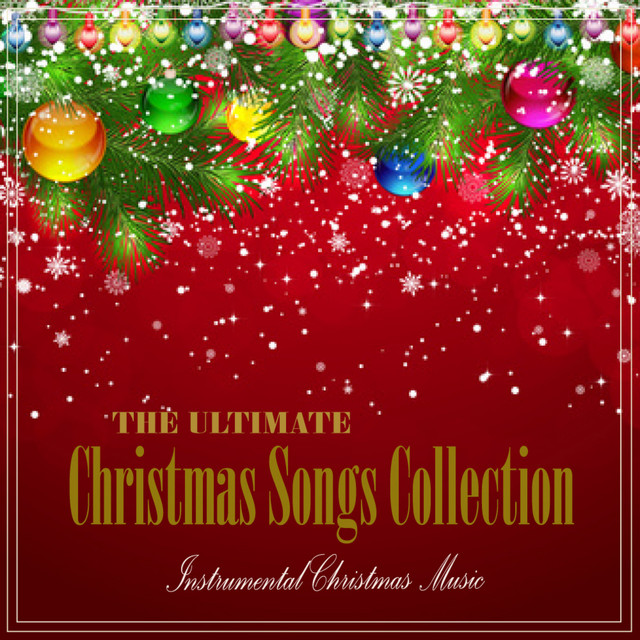 Instrumental Christmas Music.The Ultimate Christmas Songs Collection By Instrumental