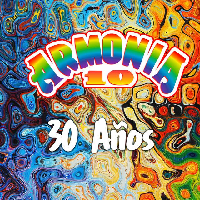30 Años Armonia 10 - Dios Mío Hasta Que Me Enamoré