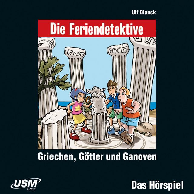 Die Feriendetektive, Teil 12: Griechen, Götter und Ganoven (ungekürzt) Cover