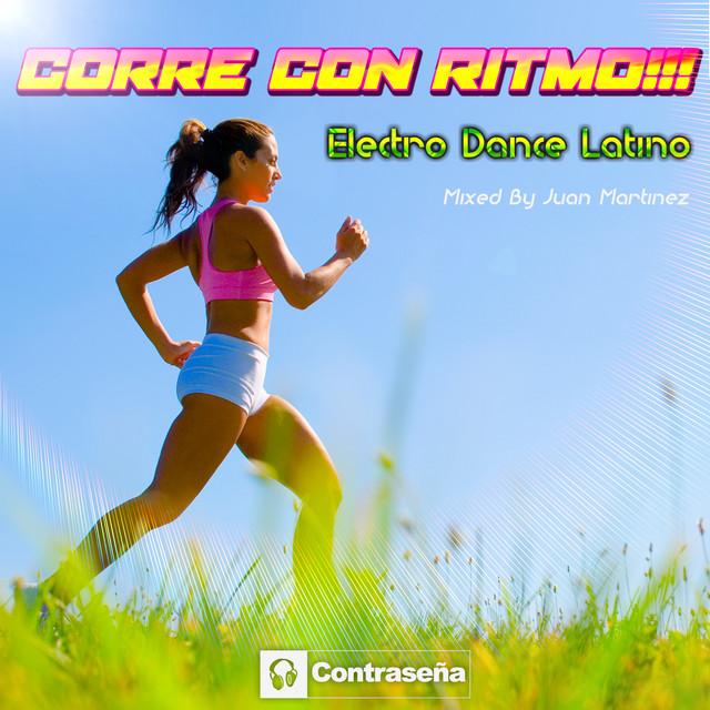 Corre Con Ritmo!!! Electro Dance Latino