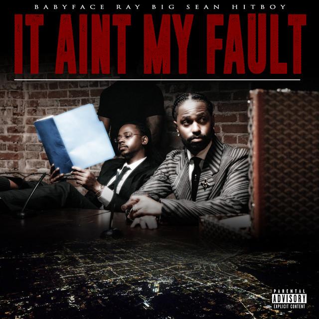 It Ain't My Fault