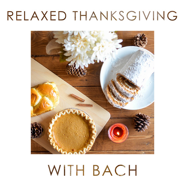 Relaxed Thanksgiving with Bach