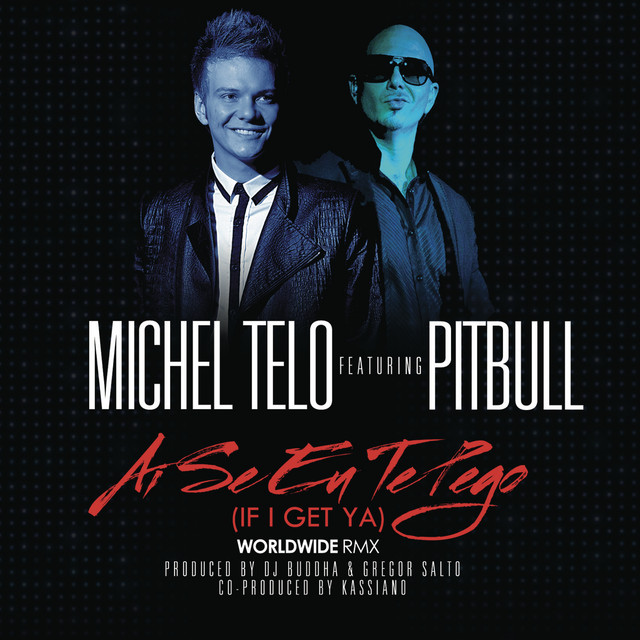 Ai Se Eu Te Pego If I Get Ya Feat Pitbull Single By Michel Teló Spotify
