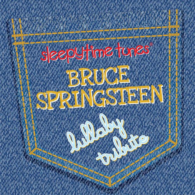 Sleepytime Tunes: Bruce Springsteen Lullaby Tribute