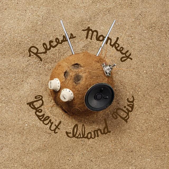 Desert Island Disc by Recess Monkey
