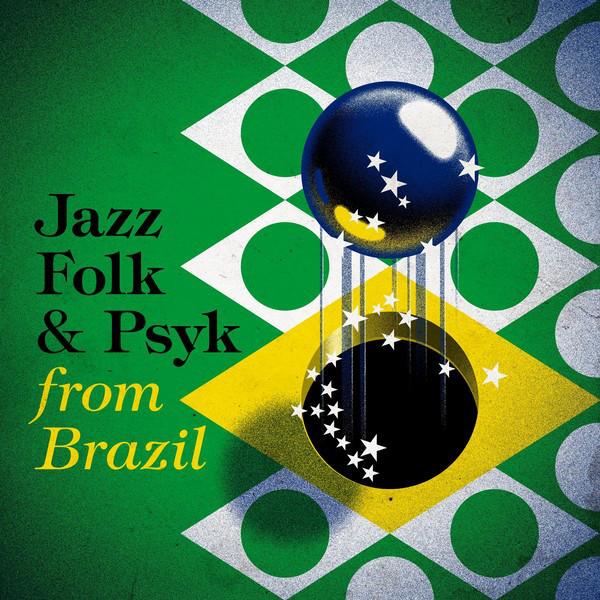 Jazz, Folk & Psyk from Brazil