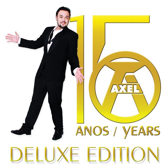 Axel, O Álbum: 15 Anos / Years (Deluxe Edition)