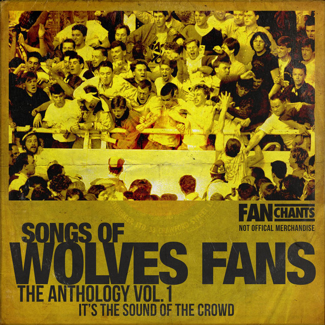 Wolverhampton Wanderers Fans Anthology I (Real Wolves FC Football Songs)