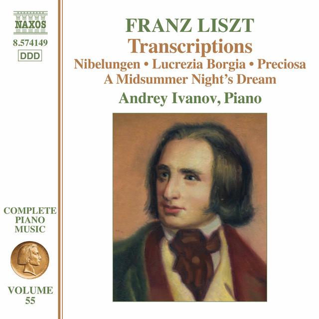Album cover for Liszt Complete Piano Music, Vol. 55: Transcriptions by Franz Liszt, Andrey Ivanov
